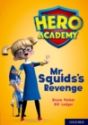 Hero Academy: Oxford Level 11, Lime Book Band: Mr Squid's Revenge - Book