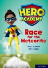 Hero Academy: Oxford Level 12, Lime+ Book Band: Race for the Meteorite - Book