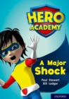 Hero Academy: Oxford Level 12, Lime+ Book Band: A Major Shock - Book