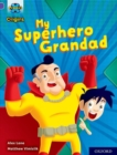 Project X Origins: Purple Book Band, Oxford Level 8: My Superhero Grandad - Book