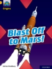 Project X Origins: Gold Book Band, Oxford Level 9: Blast Off to Mars! - Book