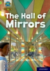 Project X Origins: Lime+ Book Band, Oxford Level 12: The Hall of Mirrors - Book