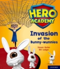 Hero Academy: Oxford Level 6, Orange Book Band: Invasion of the Bunny-wunnies - Book