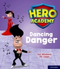 Hero Academy: Oxford Level 6, Orange Book Band: Dancing Danger - Book