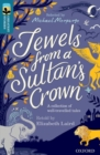 Oxford Reading Tree TreeTops Greatest Stories: Oxford Level 19: Jewels from a Sultan's Crown - Book