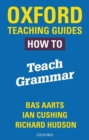 Oxford Teaching Guides: How To Teach Grammar - Book