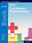 STP Caribbean Mathematics, Fourth Edition: Age 11-14: STP Caribbean Mathematics Student Book 1 - Book