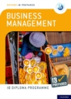 Oxford IB Diploma Programme: IB Prepared: Business Management - Book