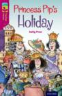 Oxford Reading Tree TreeTops Fiction: Level 10: Princess Pip's Holiday - Book