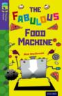 Oxford Reading Tree TreeTops Fiction: Level 11 More Pack B: The Fabulous Food Machine - Book