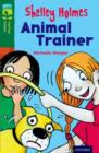 Oxford Reading Tree TreeTops Fiction: Level 12 More Pack C: Shelley Holmes Animal Trainer - Book