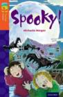 Oxford Reading Tree TreeTops Fiction: Level 13 More Pack A: Spooky! - Book