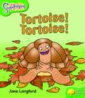 Oxford Reading Tree: Level 2: Snapdragons: Tortoise! Tortoise! - Book
