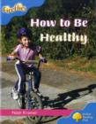 Oxford Reading Tree: Level 3: Fireflies: How to be Healthy - Book
