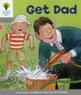 Oxford Reading Tree: Level 1: More First Words: Get Dad - Book