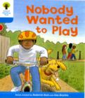 Oxford Reading Tree: Level 3: Stories: Nobody Wanted to Play - Book