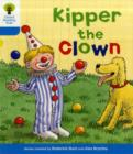 Oxford Reading Tree: Level 3: More Stories A: Kipper the Clown - Book