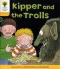 Oxford Reading Tree: Level 5: More Stories C: Kipper and the Trolls - Book