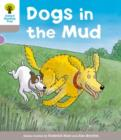Oxford Reading Tree: Level 1 More a Decode and Develop Dogs in Mud - Book