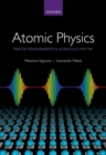 Atomic Physics: Precise Measurements and Ultracold Matter - Book