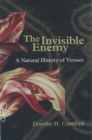 The Invisible Enemy : A Natural History of Viruses - Book