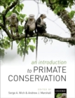 An Introduction to Primate Conservation - Book