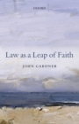 Law as a Leap of Faith : Essays on Law in General - Book