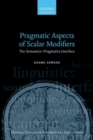 Pragmatic Aspects of Scalar Modifiers : The Semantics-Pragmatics Interface - Book