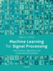 Machine Learning for Signal Processing : Data Science, Algorithms, and Computational Statistics - Book