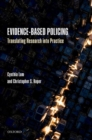 Evidence-Based Policing : Translating Research into Practice - Book