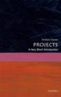 Projects: A Very Short Introduction - Book