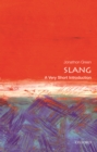 Slang: A Very Short Introduction - Book