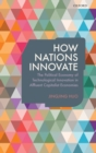 How Nations Innovate : The Political Economy of Technological Innovation in Affluent Capitalist Economies - Book