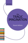 The Tragic Imagination : The Literary Agenda - Book