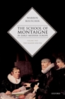 The School of Montaigne in Early Modern Europe : Volume Two: The Reader-Writer - Book