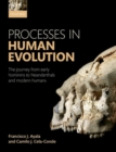 Processes in Human Evolution : The journey from early hominins to Neanderthals and modern humans - Book