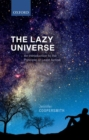 The Lazy Universe : An Introduction to the Principle of Least Action - Book
