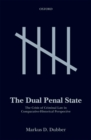 The Dual Penal State : The Crisis of Criminal Law in Comparative-Historical Perspective - Book