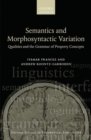 Semantics and Morphosyntactic Variation : Qualities and the Grammar of Property Concepts - Book
