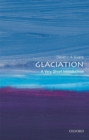 Glaciation: A Very Short Introduction - Book