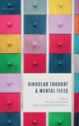 Singular Thought and Mental Files - Book