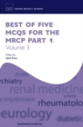 Best of Five MCQs for the MRCP Part 1 Volume 3 - Book
