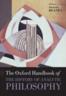 The Oxford Handbook of The History of Analytic Philosophy - Book