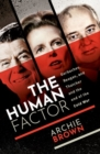 The Human Factor : Gorbachev, Reagan, and Thatcher, and the End of the Cold War - Book