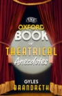The Oxford Book of Theatrical Anecdotes - Book