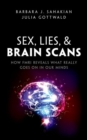 Sex, Lies, and Brain Scans : How fMRI reveals what really goes on in our minds - Book