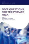 OSCE Questions for the Primary FRCA - Book