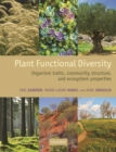 Plant Functional Diversity : Organism traits, community structure, and ecosystem properties - Book