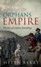 Orphans of Empire : The Fate of London's Foundlings - Book