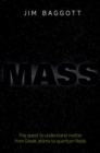 Mass : The quest to understand matter from Greek atoms to quantum fields - Book
